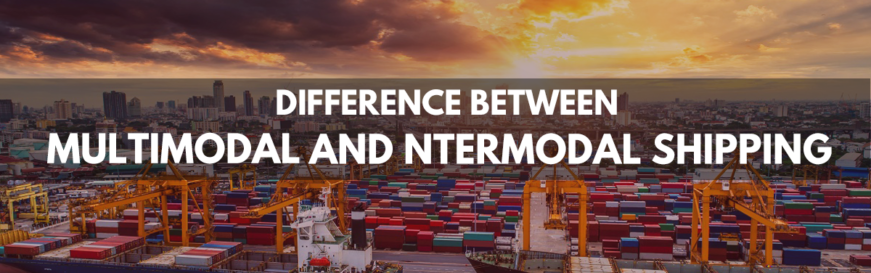 Difference between Multimodal and Intermodal Shipping